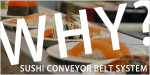 Why Sushi Conveyor Belt System