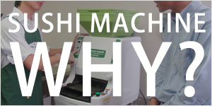 Why Sushi Machine